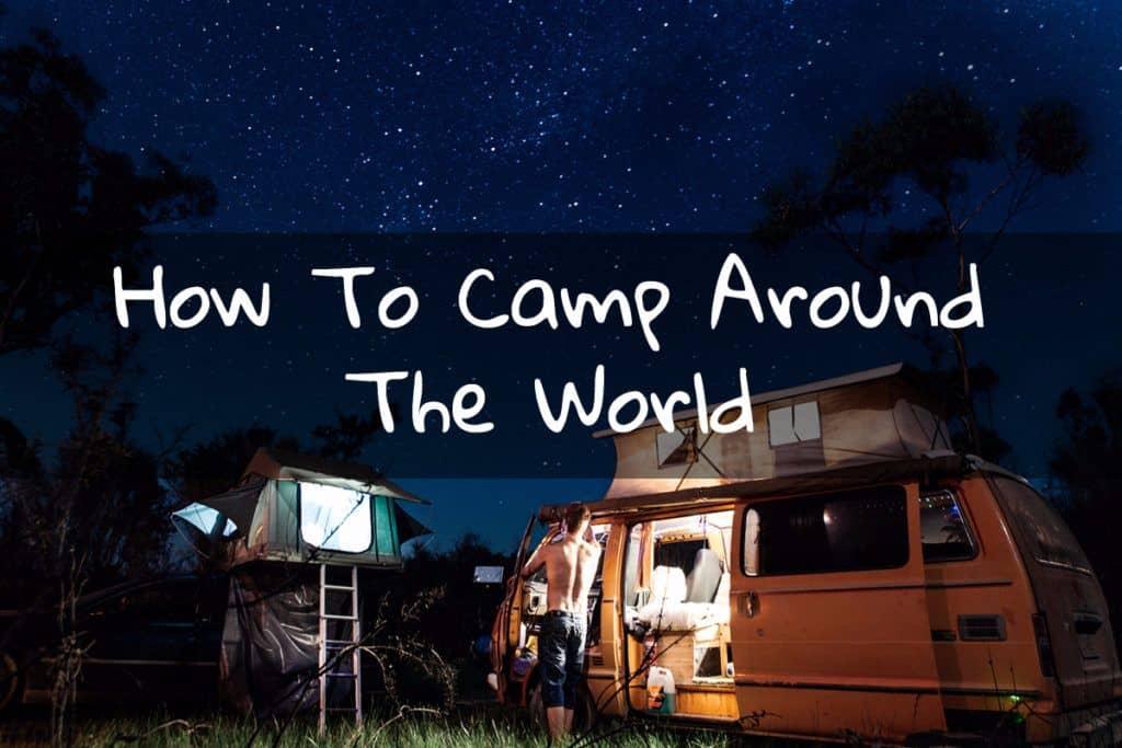 how to camp around the world