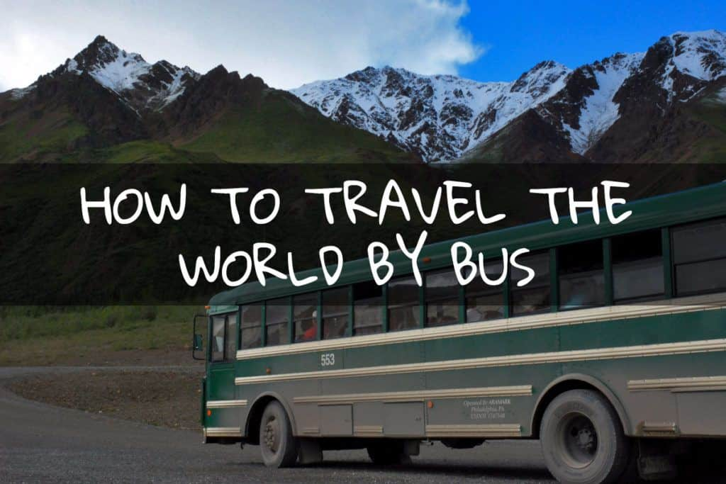 how to travel the world by bus