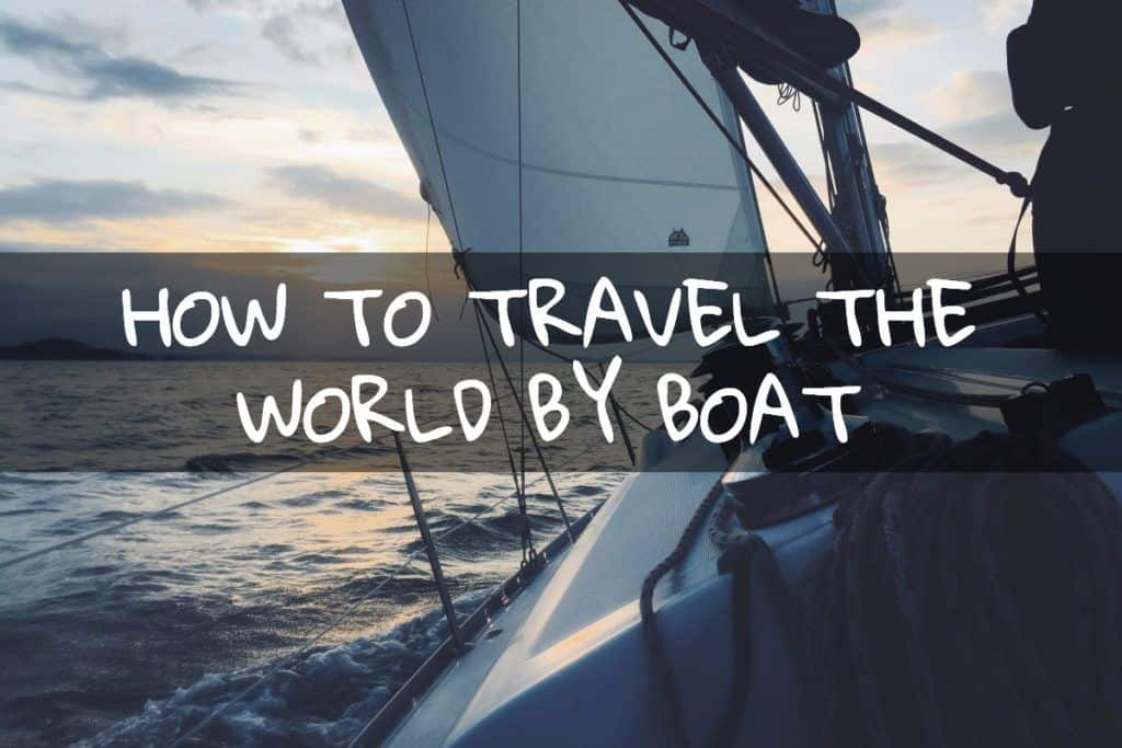 How to travel the world by boat